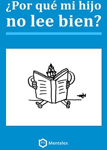 ¿Por qué mi hijo no lee bien? Guía sobre Competencia Lectora para Madres y Educadores: Resuelve tus dudas sobre cómo mejorar la Comprensión Lectora, y ... el TDAH y el auti (Spanish Edition)