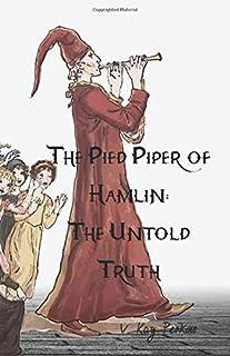 The Pied Piper of Hamlin: The Untold Truth
