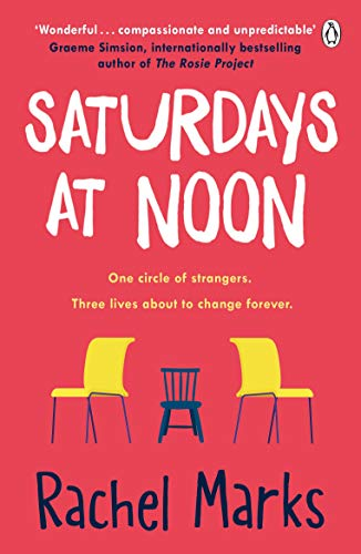 Saturdays at Noon: An uplifting, emotional and unpredictable page-turner to make you smile by [Rachel Marks]