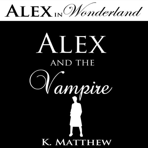 Alex and the Vampire (Alex in Wonderland) audiobook cover art