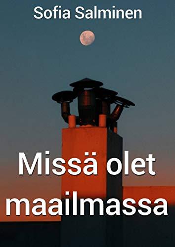 Missä olet maailmassa (Finnish Edition)
