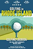 Golfing in Rhode Island: Golfing Log Book for Local Backyard Golf Enthusiasts and Sports Lovers | Practical Golf Yardage & Score Notebook