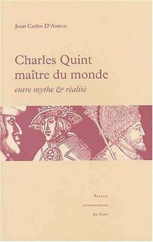 Charles Quint maître du monde : entre mythe et réalité