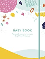 Baby Book: Moments and memories from your baby's first three years