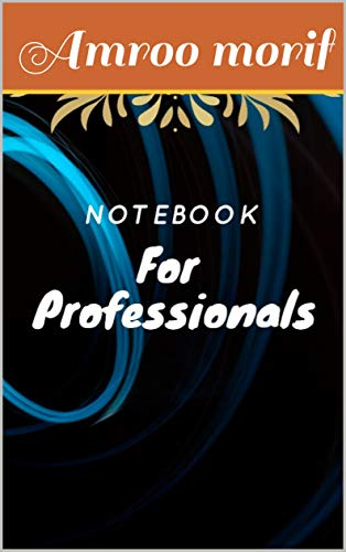 Notebook For Professionals: notebook/ journal For Professionals And students (6