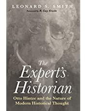The Expert's Historian: Otto Hintze and the Nature of Modern Historical Thought