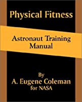 Physical Fitness Astronaut Training Manual