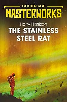 The Stainless Steel Rat: The Stainless Steel Rat Book 1 by [Harry Harrison]