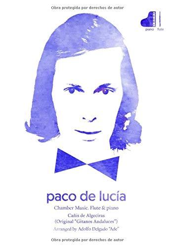 Paco de Lucía. Chamber music. Flute & Piano.: Cañis de Algeciras (Original