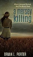A Mersey Killing (Mersey Murder Mysteries Book 1)