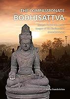 The Compassionate Bodhisattva: Unique Southeast Asian Images of the Bodhisattva Avalokitesvara