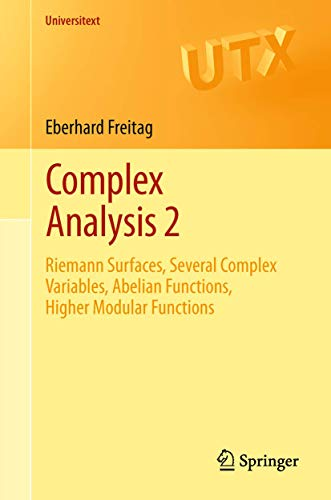 Complex Analysis 2: Riemann Surfaces, Several Complex Variables, Abelian Functions, Higher Modular Functions (Universite