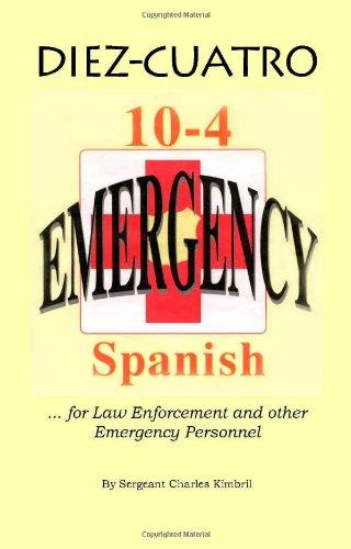 Diez-Cuatro: 10-4 Spanish for Law Enforcement
