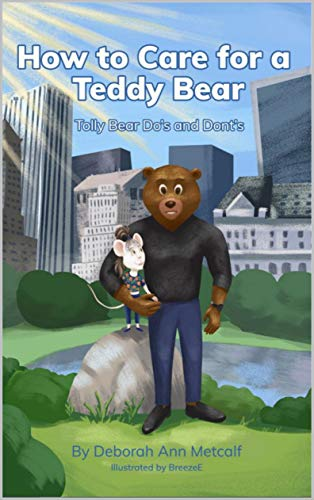 How to Care for a Teddy Bear: Tolly Bear Do's and Don'ts (English Edition)