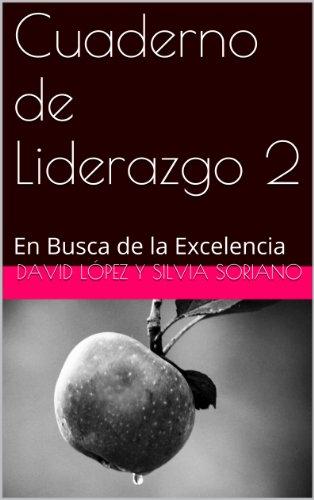 Cuaderno de Liderazgo 2: En Busca de la Excelencia
