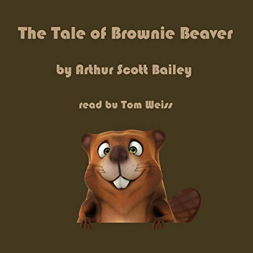 The Tale of Brownie Beaver audiobook cover art