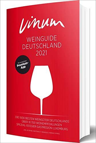 VINUM Weinguide Deutschland 2021. Der Reiseführer zu den besten Winzern Deutschlands. Rotwein, Weißwein, Sekt, Rosé! VINUM empfiehlt über 10.700 deutsche Weine. Mit Premium-App.