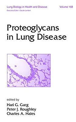 Proteoglycans in Lung Disease (Lung Biology in Health and Disease Book 168) (English Edition)
