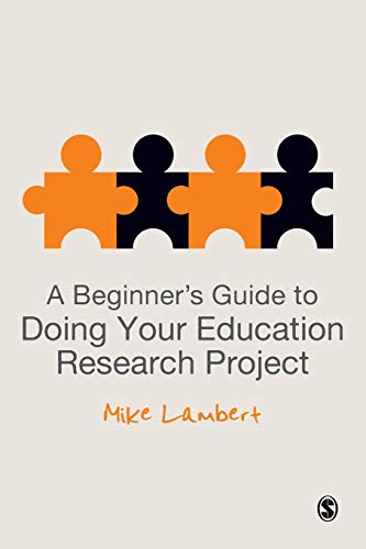 A Beginner?s Guide to Doing Your Education Research Project