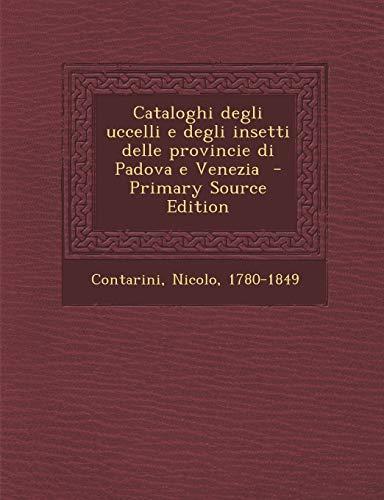 Cataloghi Degli Uccelli E Degli Insetti Delle Provincie Di Padova E Venezia