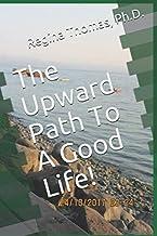 The Upward Path To A Good Life!