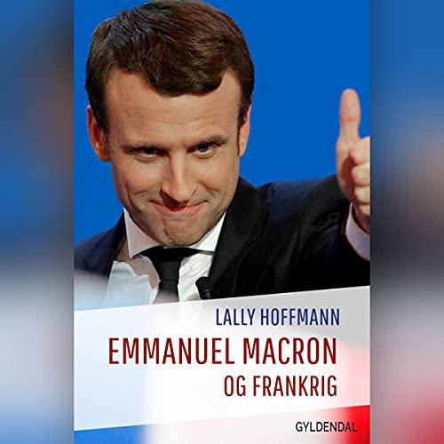 Emmanuel Macron og Frankrig Titelbild
