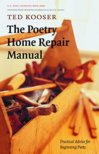 The Poetry Home Repair Manual: Practical Advice for...