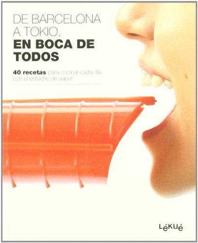 De Barcelona a Tokio, en boca de todos: 40 recetas para cocinar cada día con el estuche de vapor (SALSA)