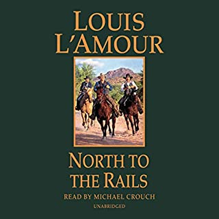 North to the Rails     A Novel (Talon and Chantry, Book 6)              Auteur(s):                                                                                                                                 Louis L'Amour                               Narrateur(s):                                                                                                                                 Michael Crouch                      Durée: 7 h et 13 min     1 évaluation     Au global 5,0