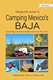 Traveler's Guide to Camping Mexico's Baja: Explore Baja and Puerto Peñasco with Your RV or Tent (Traveler's Guide series)