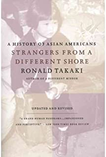 [(Strangers from a Different Shore: A History of Asian Americans)] [Author: R. Takaki] published on (September, 1998)