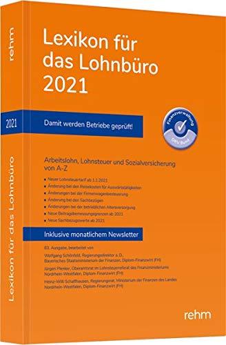 Lexikon für das Lohnbüro 2021: Arbeitslohn, Lohnsteuer und Sozialversicherung von A-Z
