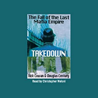 Takedown     The Fall of the Last Mafia Empire              By:                                                                                                                                 Rick Cowan,                                                                                        Douglas Century                               Narrated by:                                                                                                                                 Christopher Meloni                      Length: 5 hrs and 38 mins     283 ratings     Overall 4.3