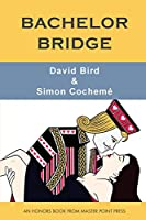 Bachelor Bridge: An Honors Book from Master Point Press