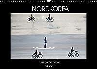 Nordkorea - Die grosse Leere (Wandkalender 2022 DIN A3 quer): Kim Jong-un und das abgeschottetste Land der Erde. (Monatskalender, 14 Seiten )