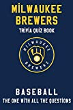 Milwaukee Brewers Trivia Quiz Book - Baseball - The One With All The Questions: MLB Baseball Fan - Gift for fan of Milwaukee Brewers