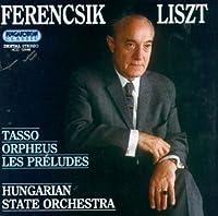 Liszt: Symphonic Poems: Les Prテゥludes, R. 414; Orpheus, R. 415; Tasso. Lamento e trionfo, R. 413 by F. Liszt