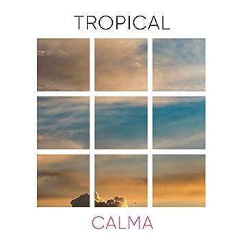 """""""Tropical Calma"""""""