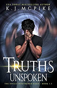 Truths Unspoken (The Souls Untethered Saga Book 1.5) by [K.J. McPike]