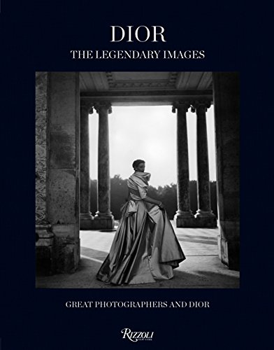 Price comparison product image Dior: The Legendary Images: Great Photographers and Dior