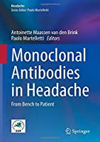 Monoclonal Antibodies in Headache: From Bench to Patient