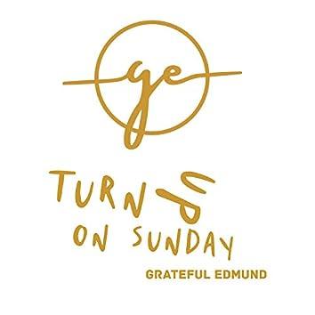 Turn up on Sunday