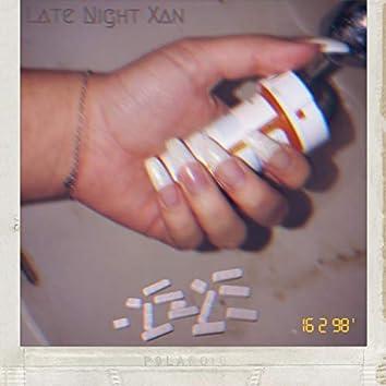 Late Night Xan