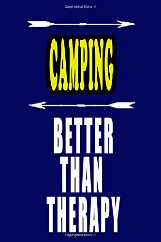 CAMPING Better Than Therapy: CAMPING Notebook: To do list, Journal, Diary (110 Pages, Lined, 6 x 9)