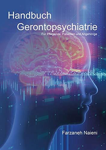 Handbuch Gerontopsychiatrie: Für Pflegende, Patienten und Angehörige