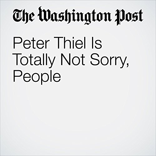 Peter Thiel Is Totally Not Sorry, People copertina