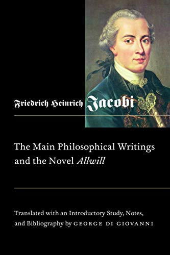 Main Philosophical Writings and the Novel Allwill (Mcgill-queen's Studies in the History of Ideas, Band 18)