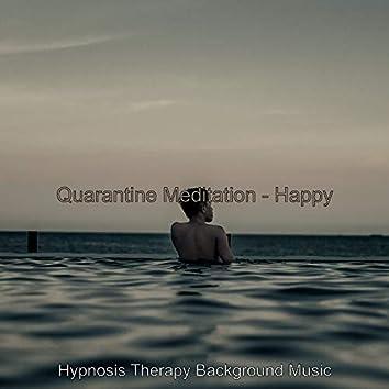 Quarantine Meditation - Happy