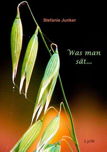 Was man sät...: Lyrik aus der Eifel