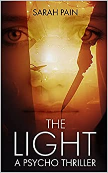 The Light: A Psycho Thriller by [Sarah Pain]